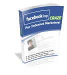 Facebook Craze for Internet Marketers