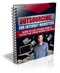 Outsouricng for Internet Marketers